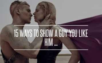 15 วิธีในการแสดงออกของผู้ชายที่ผู้หญิงชอบ